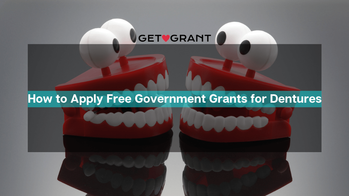 How to Apply Free Government Grants for Dentures